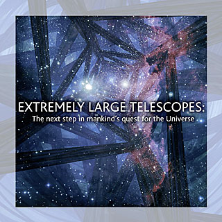 Brochure: Extremely Large Telescopes: The next step in mankind's quest for the Universe