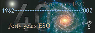ESO 40 Years (1962 - 2002)